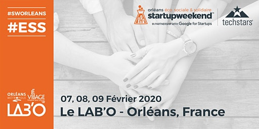 "Techstars Startup Weekend Orléans #9 - Edition ""Economie Sociale et Solidaire"""