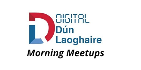 New Year - New Start - New Business - February Digital Dun Laoghaire Meetup tickets