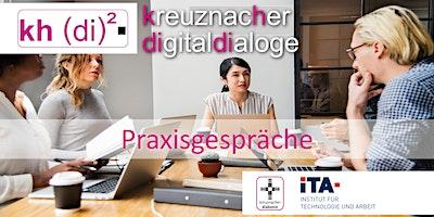 kreuznacher digitaldialoge - Praxisgespräche