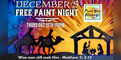 December 's FREE Christmas Paint Night- Paint Your Blessings