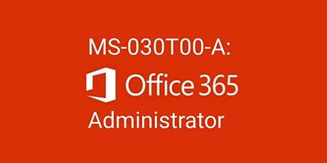 BECOME A MICROSOFT OFFICE 365 ADMINISTRATOR tickets
