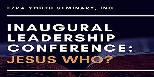 Ezra Youth Seminary Inaugural Leadership Conference: Jesus Who?