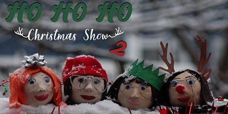 The Ho Ho Ho Christmas Show 2 tickets