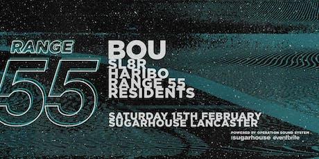 Range 55 presents: Bou w/ Haribo, Sl8R + More tickets
