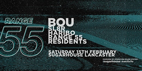 Range 55 presents: Bou w/ Haribo, Sl8R + More tickets
