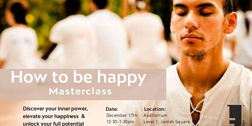 How to be Happy - Masterclass with Daniel