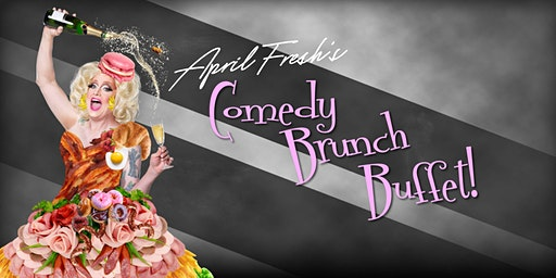 April Fresh's Comedy Brunch (January Edition)