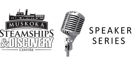 Muskoka Discovery Centre Speaker Series tickets