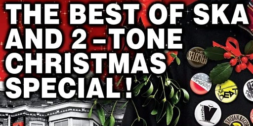 Best of Ska & 2 Tone Xmas Special