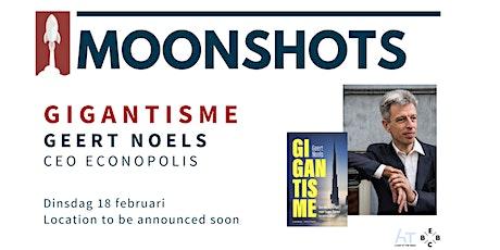 Moonshots: Geert Noels - Gigantisme tickets