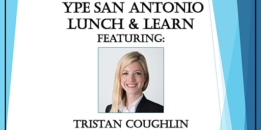 YPE San Antonio Lunch and Learn!