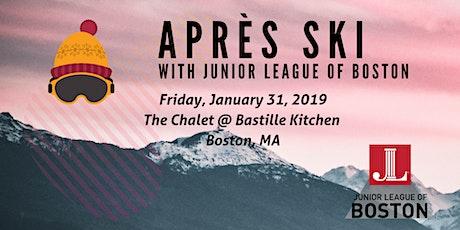 Après Ski with Junior League of Boston tickets