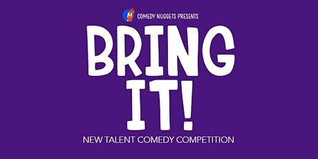 Bring It!  New Talent Comedy Competition tickets