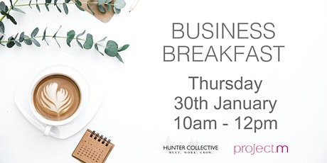The Business Breakfast  at Hunter Collective tickets