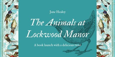 The Animals of Lockwood Manor: A book launch with a delicious twist! tickets