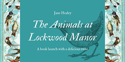 The Animals of Lockwood Manor: A book launch with a delicious twist!