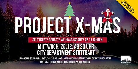 Project X-Mas - Mittwoch 25.12. ab 20 Uhr City Department Tickets