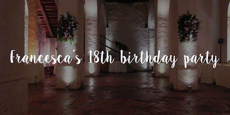 Francesca's 18th birthday party biglietti