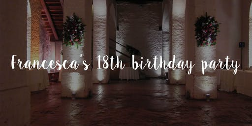 Francesca's 18th birthday party