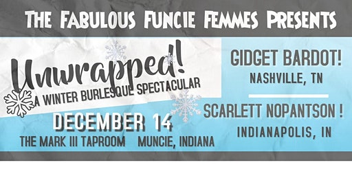 UNWRAPPED... A Holiday Burlesque Spectacular