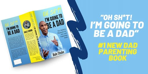 """""""Oh Sh*t! I'm Going to be a Dad"""" Book Launch Party"""