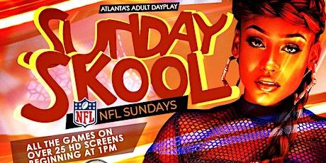 SUNDAY SKOOL! Atlanta's Favorite, Cool Adult Dayplay happens @MONTICELLO tickets