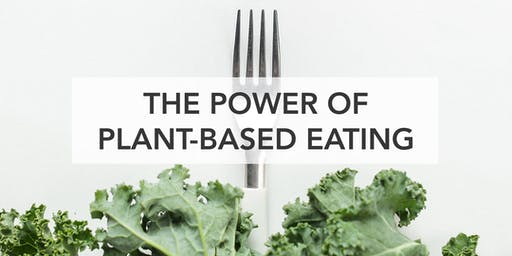 The Power of Plant Focused Eating