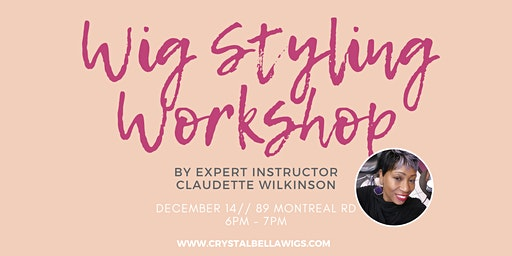 Basic Wig Styling Workshop