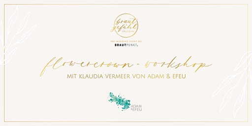 Flower Crown  Workshop by Klaudia Vermeer von Adam und Efeu
