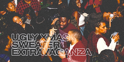 All About That Ugly: Ugly Christmas Party Extragangza (5th Annual)