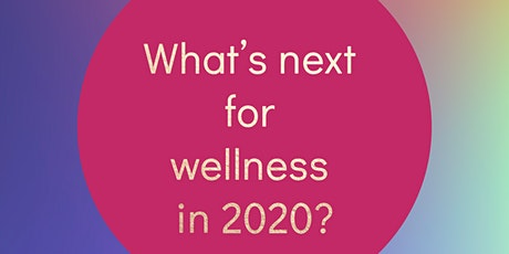 PANEL TALK - What's next for Wellness in 2020? Sunday 15th December @ 1pm tickets