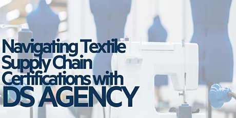 Navigating Textile Supply Chain Certifications tickets