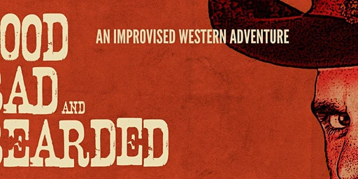The Good, the Bad and the Bearded Western Comedy Show - $30