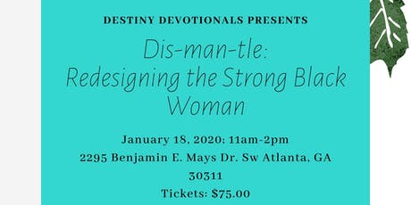 Dismantle: Redesigning the Strong Black Woman tickets