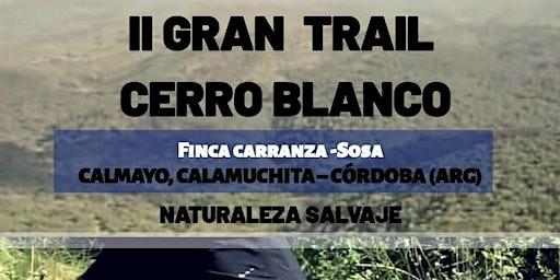 II GRAN TRAIL CERRO BLANCO