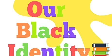 Our Black Identity tickets