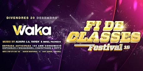 WAKA FESTIVAL 16 - FI DE CLASSES entradas