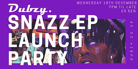 Dubzy | SNAZZ EP: Launch Party tickets