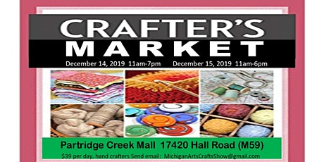 Crafters Market - Partridge Creek Mall, hand crafted vendors $39 space, December 21, 2019 tickets
