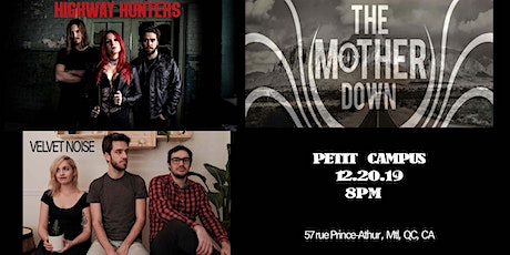 The Mother Down, Highway Hunters, Velvet Noise tickets
