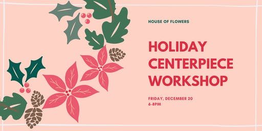 Holiday Centerpieces Workshop