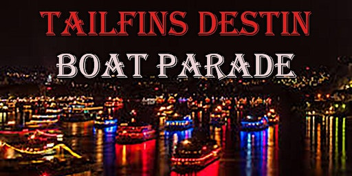 Destin Boat Parade..TAILFINS is the best place to watch the boat parade