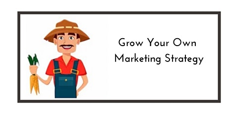 Grow Your Own Marketing Strategy tickets