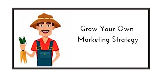Grow Your Own Marketing Strategy