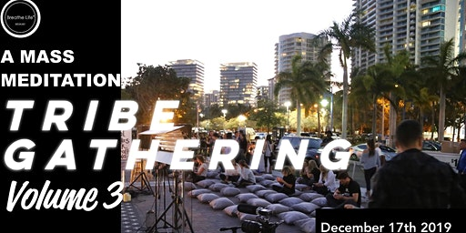 Breathe Life®Miami // Mass Meditation: From Cultivation to Creation