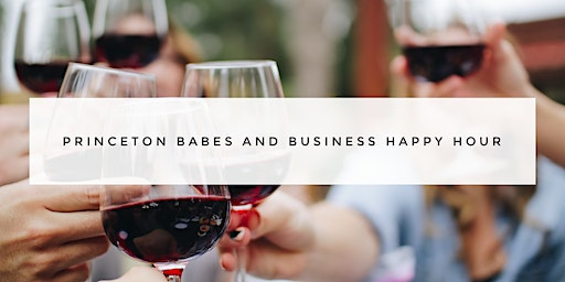 Princeton Babes & Business Happy Hour