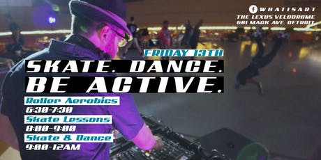Skate . Dance. Be Active tickets