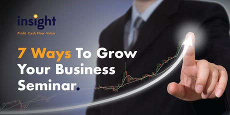 7 Ways To Grow Your Business Seminar tickets