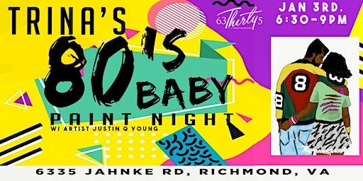 Trina's 80's Baby Paint Night