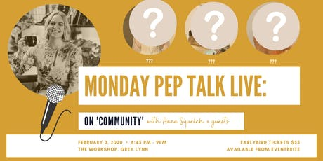Monday Pep Talk Live: On Community, with Anna Squelch + friends tickets